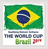 Qualifying Nations' Anthems - The World Cup - Brazil 2014
