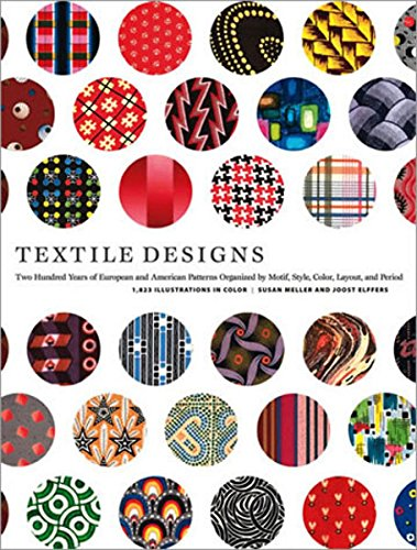 Compare Textbook Prices for Textile Designs: Two Hundred Years of European and American Patterns Organized by Motif, Style, Color, Layout, and Period Illustrated Edition ISBN 9780810925083 by Susan Meller,Joost Elffers