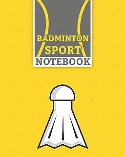 "Badminton Sport Notebook: Lined Badminton Notebook (8"" x 10"") 100 Pages Best Badminton Racket Sport Journal for Badminton ..."
