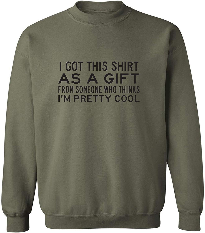 I Got This Shirt As A Gift Crewneck Sweatshirt