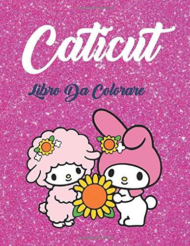 Caticut Libro da colorare per bambini: Libro Da Colorare Per Ragazze 4 - 12 anni: Belle immagini come katty principesse, cuori, cacciatore di sogni, strega, musica, per bambini e adolescente