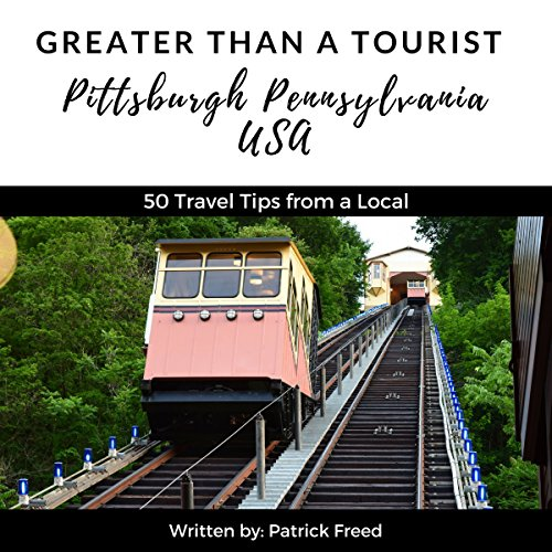 Greater Than a Tourist: Pittsburgh, Pennsylvania, USA audiobook cover art