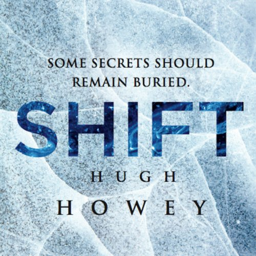 Shift Omnibus Edition     Shift 1-3, Silo Saga              By:                                                                                                                                 Hugh Howey                               Narrated by:                                                                                                                                 Tim Gerard Reynolds                      Length: 18 hrs and 22 mins     48 ratings     Overall 4.3