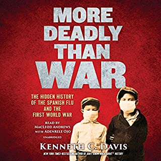 More Deadly Than War                   By:                                                                                                                                 Kenneth C. Davis                               Narrated by:                                                                                                                                 MacLeod Andrews,                                                                                        Adenrele Ojo                      Length: 4 hrs and 40 mins     10 ratings     Overall 4.6