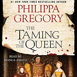 The Taming of the Queen                   By:                                                                                                                                 Philippa Gregory                               Narrated by:                                                                                                                                 Bianca Amato                      Length: 18 hrs and 3 mins     2,052 ratings     Overall 4.6