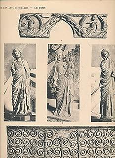 Le Musee des Arts Decoratifs. Le Bois. XIII - XVII Siecles. Volumes 1 only