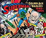 Superman: the Golden Age dailies. Le strisce quotidiane della Golden Age (1942-1944)...