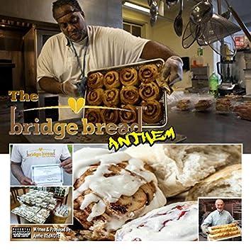 Bridge Bread Anthem (feat. Antha Rednote)
