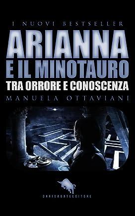ARIANNA E IL MINOTAURO : Tra Orrore e Conoscenza (I Nuovi Bestseller DAE Vol. 13)