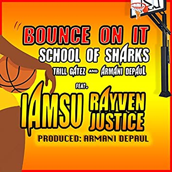 Bounce on It (feat. Armani Depaul, Trill Gatez, Iamsu & Rayven Justice)