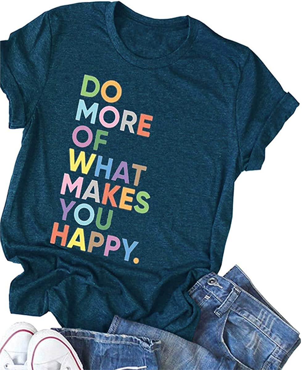 Women Cute Graphic Tee Do More of What Makes You Happy Shirt Letter Print Funny Sayings T Shirt Summer Short Sleeve Top