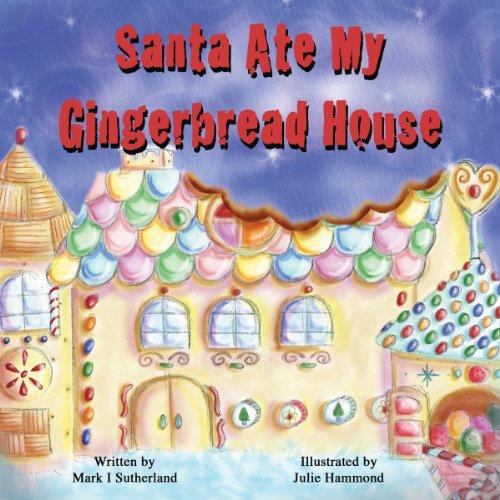 Santa Ate My Gingerbread House