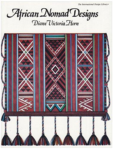 African Nomad Designs (International Design Library) by Diane Victoria Horn (18-Nov-1992) Paperback