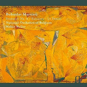 Martinu: Symphony No. 4, Estampes & Le Départ