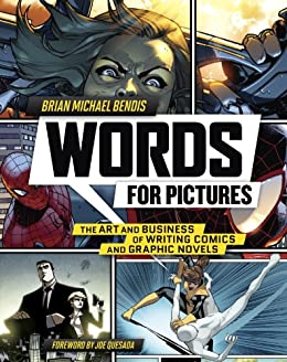Words for Pictures: The Art and Business of Writing Comics and Graphic Novels by [Brian Michael Bendis, Joe Quesada]