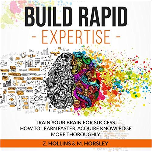 Page de couverture de Build Rapid Expertise: Train Your Brain for Success