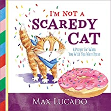 I'm Not a Scaredy Cat: A Prayer for When You Wish You Were Brave