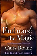 Embrace the Magic: A Paranormal Romance (The Blood Rose Series Book 2) Kindle Edition