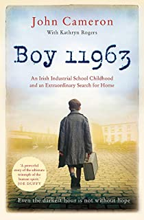 Boy 11963: An Irish Industrial School Childhood and an Extraordinary Search for Home