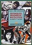 Quinquis, Maderos Y Picoletos: Memoria y ficción (Los Cuatro Vientos)