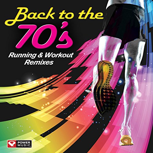 Back to the 70's - Running & Workout Remixes (60 Min Non-Stop Mix 130 BPM)