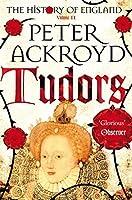 Tudors: Volume II: A History of England Volume II by Peter Ackroyd(2013-07-04)