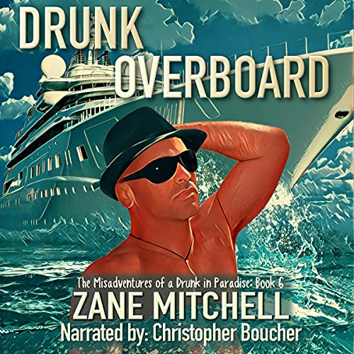 Drunk Overboard Audiobook By Zane Mitchell cover art