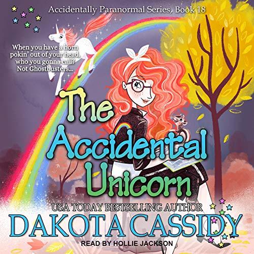 The Accidental Unicorn Audiobook By Dakota Cassidy cover art