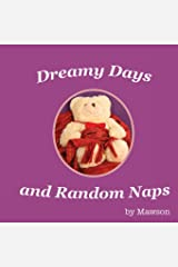 Dreamy Days and Random Naps Paperback