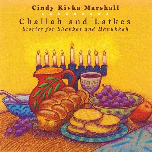 Challah and Latkes: Stories for Shabbat and Hanukkah