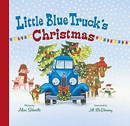 Little Blue Truck's Christmas by [Alice Schertle, Jill McElmurry]