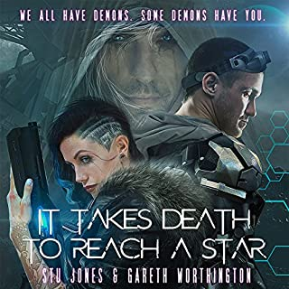 It Takes Death to Reach a Star                   By:                                                                                                                                 Stu Jones,                                                                                        Gareth Worthington                               Narrated by:                                                                                                                                 Angele Masters,                                                                                        Jeremy Arthur                      Length: 10 hrs and 15 mins     6 ratings     Overall 4.3