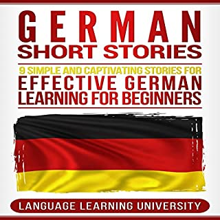 German Short Stories     9 Simple and Captivating Stories for Effective German Learning for Beginners              By:                                                                                                                                 Language Learning University,                                                                                        Berndt Eisner                               Narrated by:                                                                                                                                 Kai Powalla                      Length: 2 hrs and 28 mins     18 ratings     Overall 5.0