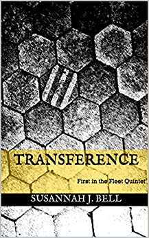 Transference: First in the Fleet Quintet by [Susannah J. Bell]