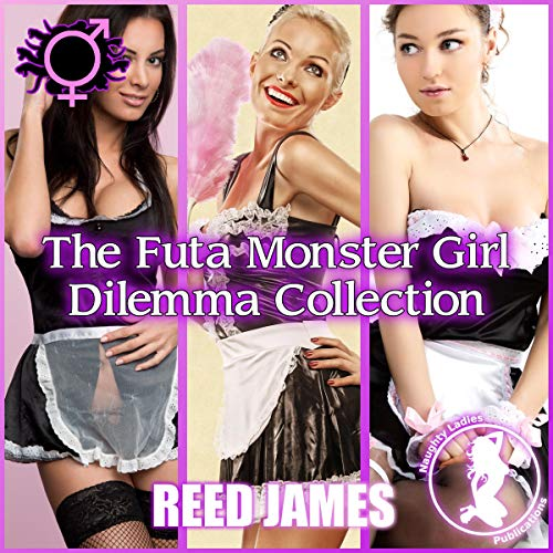 The Futa Monster Girl Dilemma Collection Audiobook By Reed James cover art