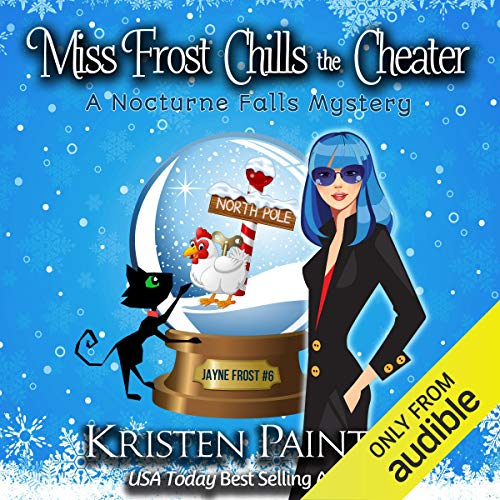 Miss Frost Chills the Cheater: A Nocturne Falls Mystery (Jayne Frost, Book 6)