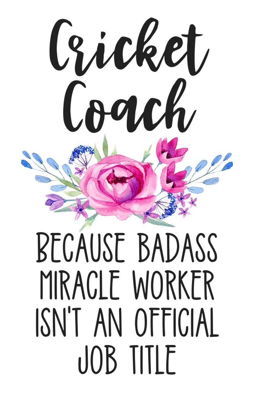 チップ平野マカダムCricket Coach Because Badass Miracle Worker Isn't an Official Job Title: White Floral Lined Journal Notebook for Cricket Coaches, Players, Instructors, Sports Trainers