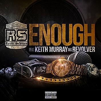 Enough (feat. Keith Murray & Revolver)
