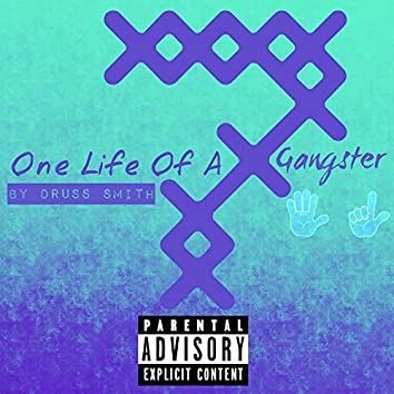 One Life of a Gangster