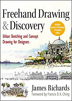 Freehand Drawing and Discovery: Urban Sketching and Concept Drawing for Designers (English Edition) par [James Richards]