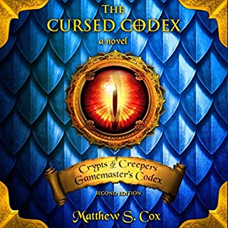 The Cursed Codex                   By:                                                                                                                                 Matthew S. Cox                               Narrated by:                                                                                                                                 Christopher James Mayer                      Length: 8 hrs and 59 mins     8 ratings     Overall 4.8