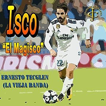 "Isco ""el Magisco"""