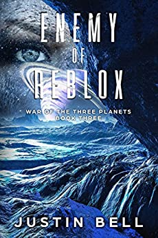 Enemy of Reblox (War of the Three Planets Book 3) by [Justin Bell]