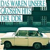 Das Waren Unsere Grossen Hits Der DDR