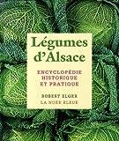 Eloge des légumes d'Alsace de Robert ELGER (26 mars 2014) Relié - 26/03/2014