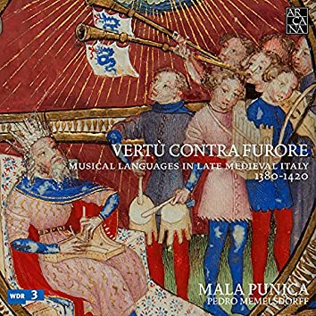Vertù contra furore, Musical Languages in Late Medieval Italy, 1380-1420