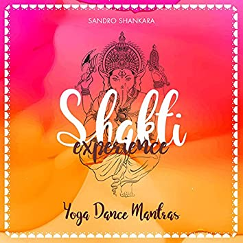 Shakti Experience (Yoga Dance Mantras)