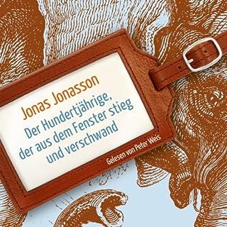 Der Hundertjährige, der aus dem Fenster stieg und verschwand (Hörprobe)                   Autor:                                                                                                                                 Jonas Jonasson                               Sprecher:                                                                                                                                 Peter Weis                      Spieldauer: 36 Min.     6 Bewertungen     Gesamt 4,7