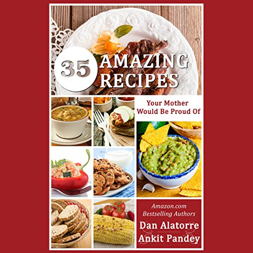 35 Amazing Recipes Your Mother Would Be Proud Of! audiobook cover art