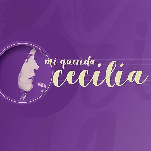 Mi Querida Cecilia de Cecilia en Amazon Music - Amazon.es